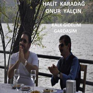 Halit Karadağ, Onur Yalçın 歌手頭像