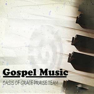 Oasis Of Grace Praise Team 歌手頭像
