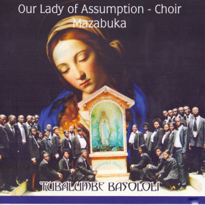 Our Lady Of Assumption - Choir Mazabuka 歌手頭像