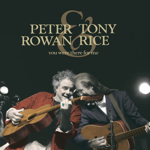 Peter Rowan, Tony Rice