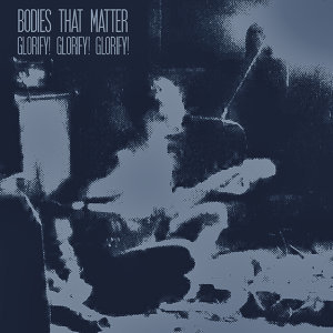 Bodies That Matter 歌手頭像