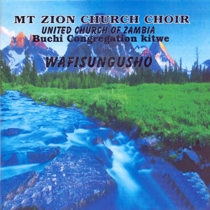 Mt Zion Church Choir United Church Of Zambia Buchi Congregation Kitwe 歌手頭像
