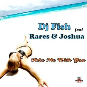 Dj Fish feat Rares & Joshua 歌手頭像