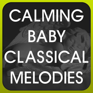 Calming Baby Classical Melodies 歌手頭像
