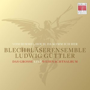 Blechbläserensemble Ludwig Güttler & Ludwig Güttler 歌手頭像