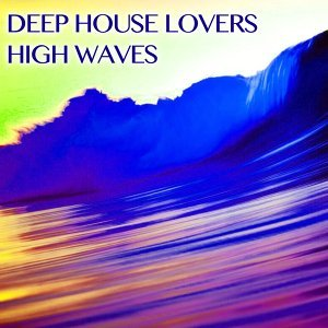 Deep House Lovers 歌手頭像
