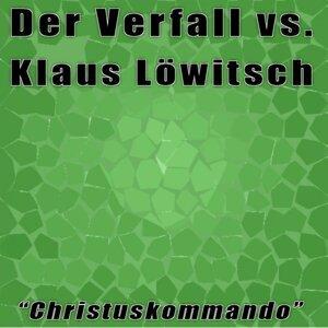 Der Verfall vs. Klaus Löwitsch 歌手頭像