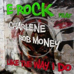E-Rock feat. Charlene & Rob Money 歌手頭像