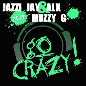 Jazzi Jay & ALX feat. Muzzy G 歌手頭像