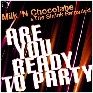 Milk 'N Chocolate & The Shrink Reloaded 歌手頭像