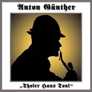 Anton Günther - Tholer Hans Tonl 歌手頭像