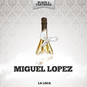 Miguel Lopez 歌手頭像