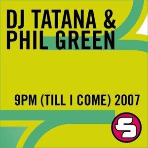 DJ Tatana & Phil Green 歌手頭像