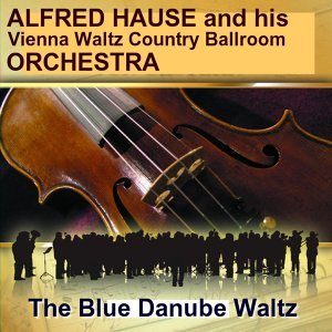 Alfred Hause And His Vienna Waltz Country Ballroom Orchestra 歌手頭像