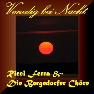 Ricci Ferra & Die Bergedorfer Chöre 歌手頭像