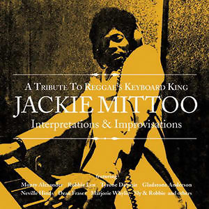 Interpertations & Improvisations: A Tribute To Reggae's Keyboard King Jackie Mittoo 歌手頭像