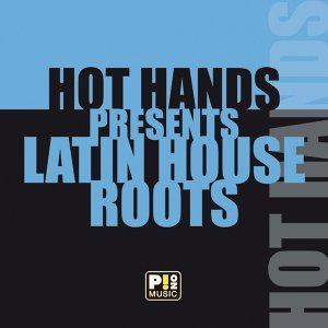 Hot Hands presents Latin House Roots 歌手頭像