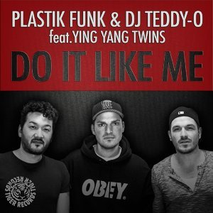 Plastik Funk & DJ Teddy-O feat. Ying Yang Twins 歌手頭像