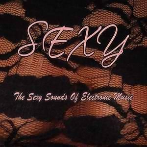 Sexy (The Sexy Sounds Of Electronic Music) 歌手頭像