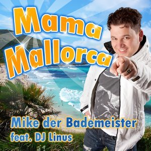 Mike der Bademeister feat. DJ Linus 歌手頭像