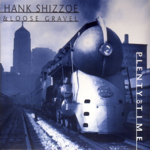 Hank Shizzoe & Loose Gravel