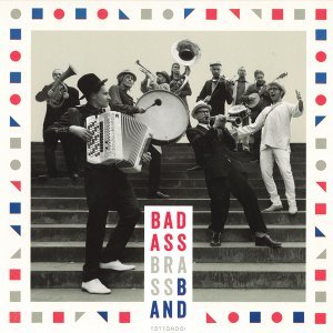 Bad Ass Brass Band 歌手頭像