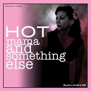 Hot Mama & Something Else 歌手頭像