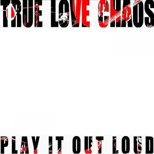 True Love Chaos 歌手頭像