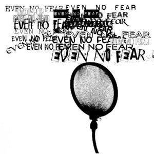 Even no fear 歌手頭像