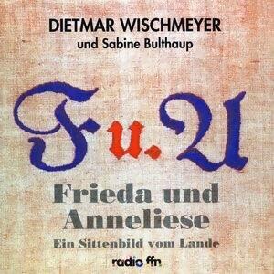 Frieda und Anneliese, Dietmar Wischmeyer, Sabine Bulthaup 歌手頭像