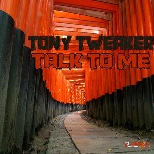 Tony Tweaker 歌手頭像