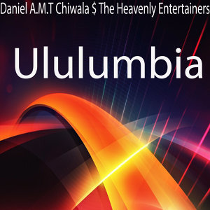 Daniel A.M.T Chiwala $ The Heavenly Entertainers 歌手頭像