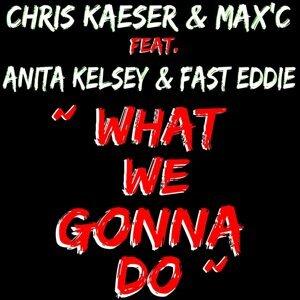Chris Kaeser & Max C feat. Anita Kelsey & Fast Eddie 歌手頭像