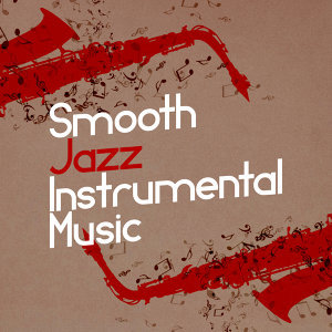 Smooth Jazz Instrumentals 歌手頭像