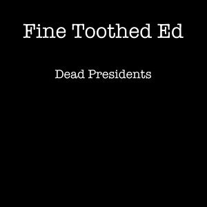 Fine Toothed Ed 歌手頭像