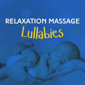 Relaxation Massage Lullabies 歌手頭像