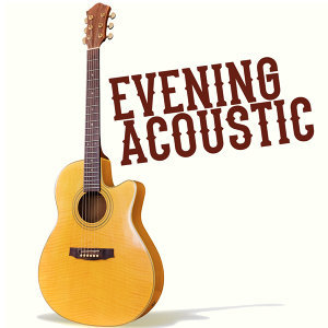 Evening Acoustic 歌手頭像