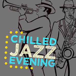 Chilled Evening Jazz 歌手頭像