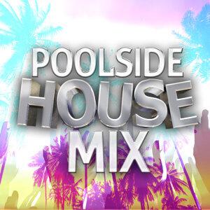 Poolside House Mix 歌手頭像