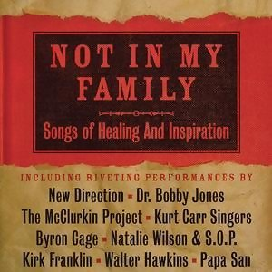 Not In My Family: Songs Of Healing And Inspiration 歌手頭像