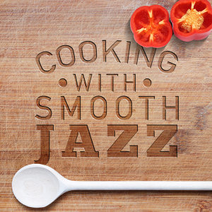 Smooth Jazz Cooking 歌手頭像