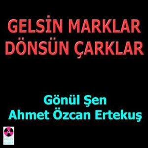 Gönül Şen, Ahmet Özcan Ertekuş 歌手頭像