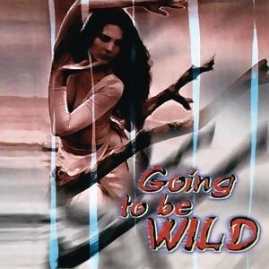 Going To Be Wild 歌手頭像