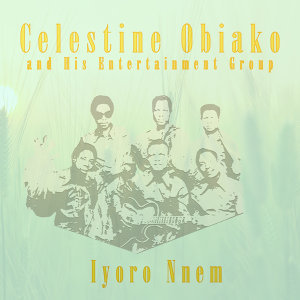 Celestine Obiakor and his Entertainment Group 歌手頭像