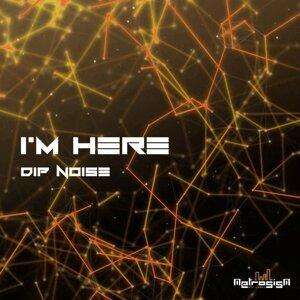 Dip Noise 歌手頭像