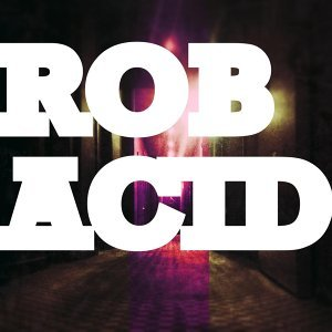 Rob Acid アーティスト写真