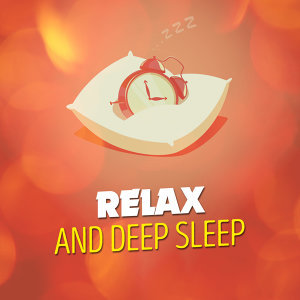 Relax and Deep Sleep 歌手頭像
