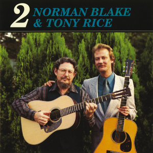 Norman Blake, Tony Rice