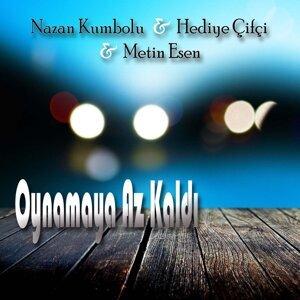Nazan Kumbolu, Hediye Çifçi, Metin Esen 歌手頭像