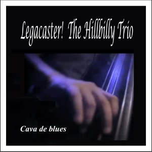 Legacaster! The Hillbilly Trio